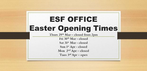 ESF OFFICE- Easter Opening Times 2018